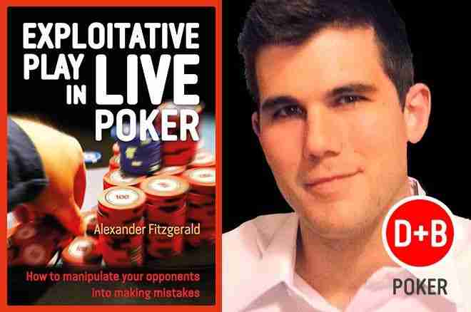 Exploitative Live Poker Alex Fitz